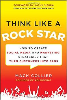 Think Like A RockStar by Mack Collier