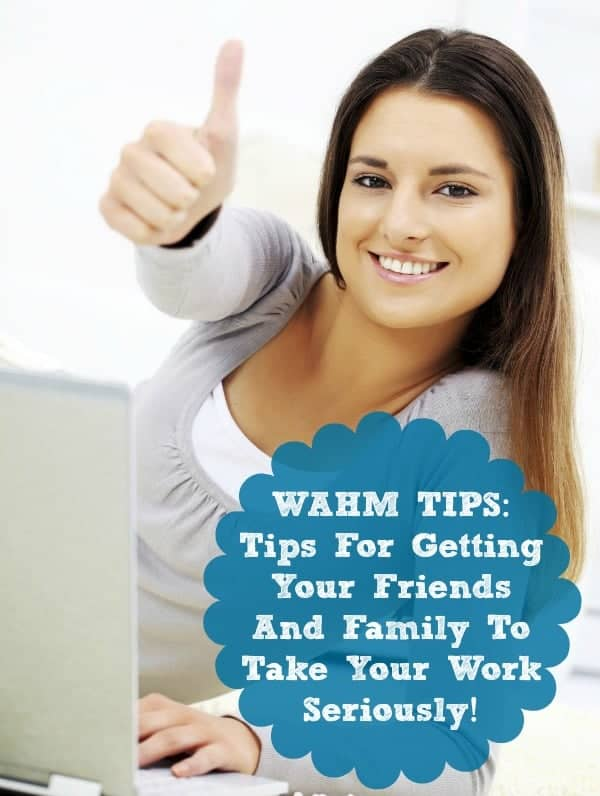 Tips for WAHMs: Getting Everyone to Take Your Work Seriously