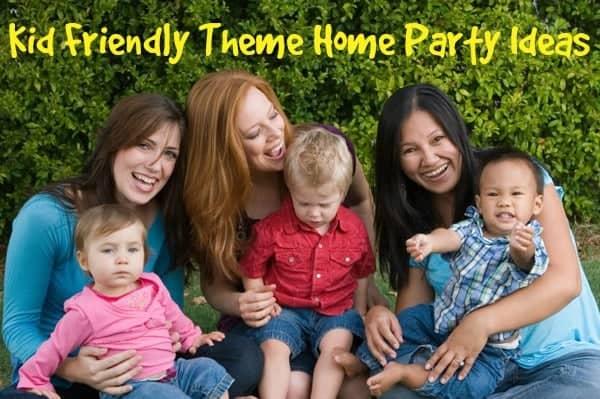 kid friendly home party theme ideas