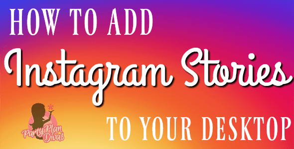How To Add Instagram Stories To Your Desktop