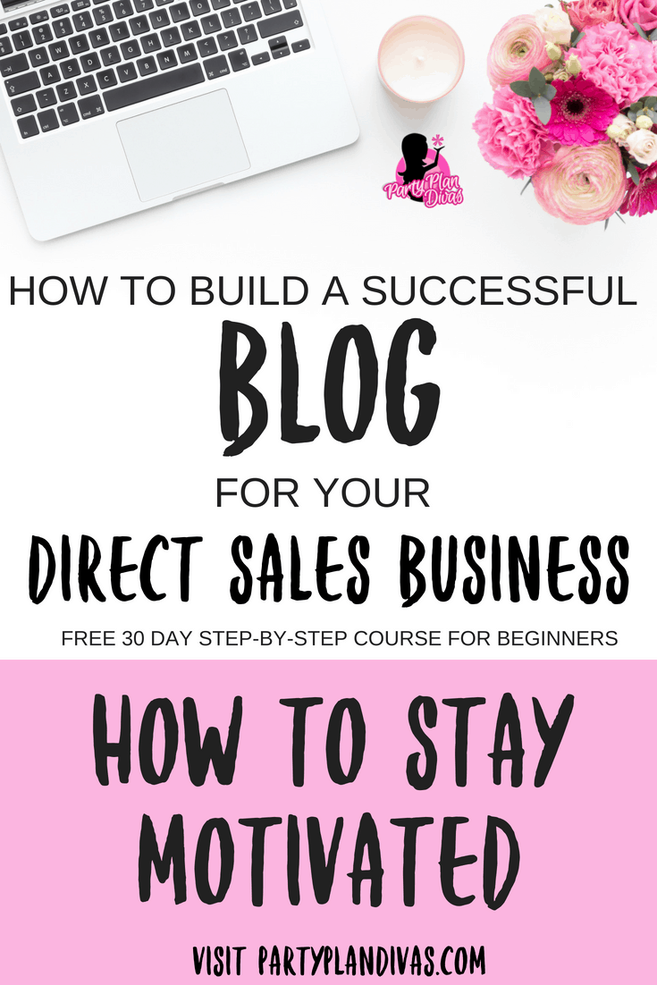 Build a Business Blog – How To Stay Motivated