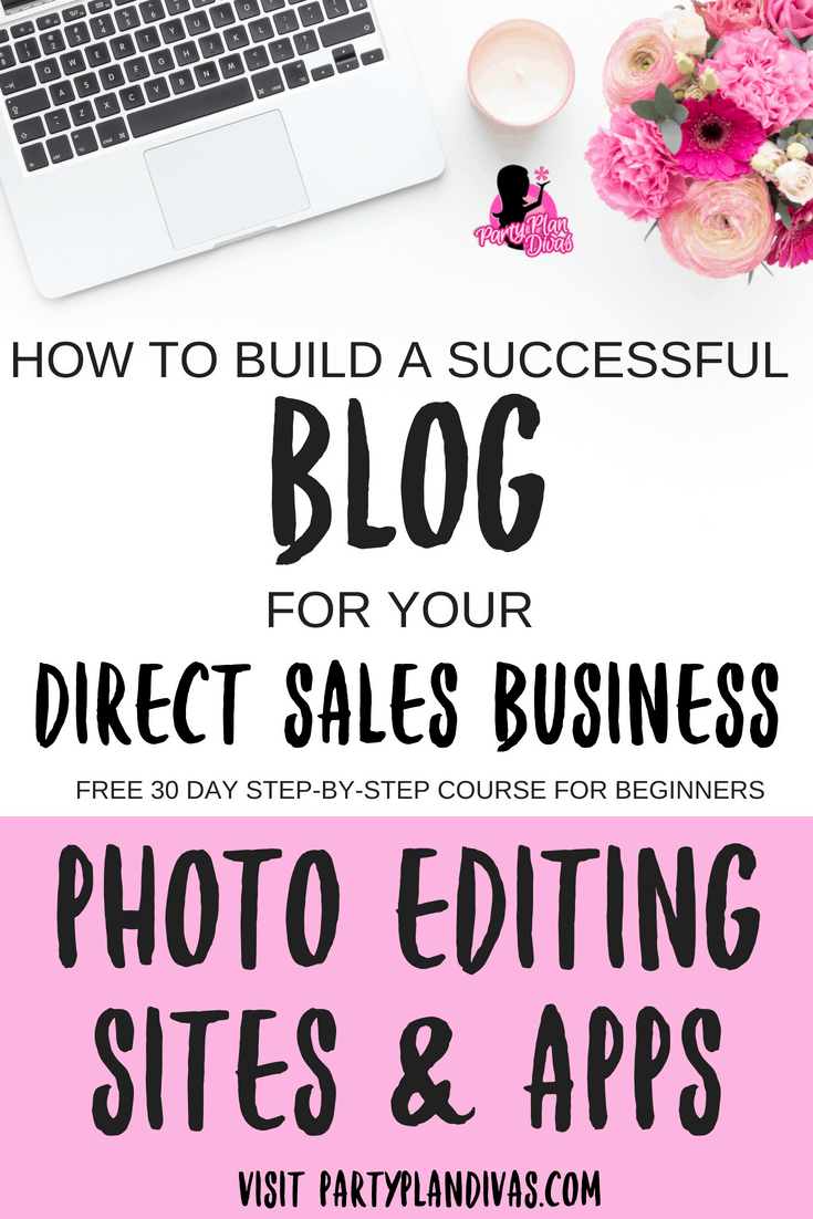 Build a Business Blog – Photo Editing Sites & Apps