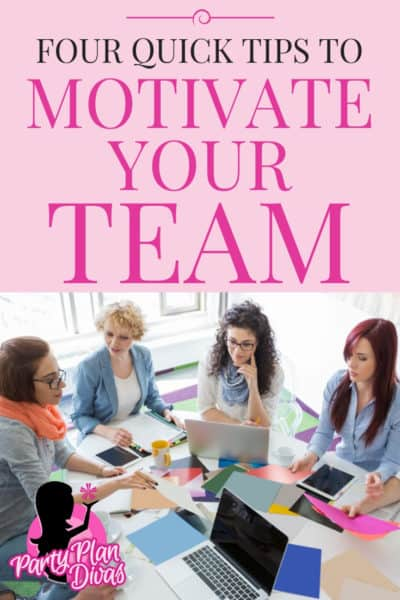 Four Quick Tips To Motivate Your Team