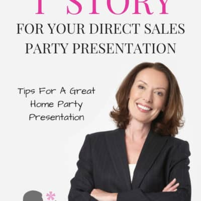 "Home Party Presentation Tips – Your ""I"" Story"
