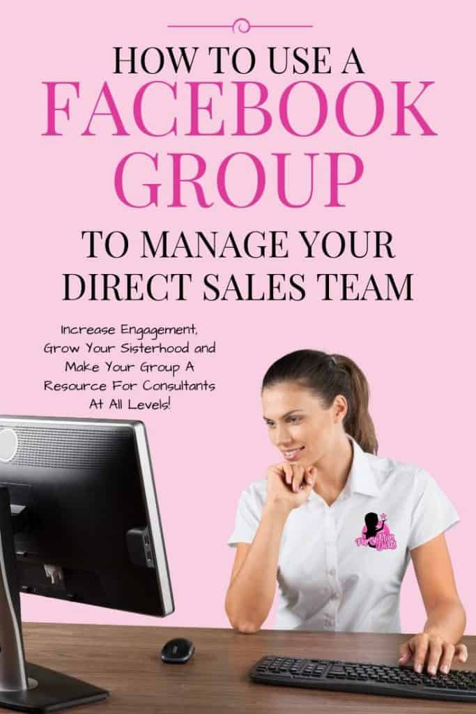 how to use a facebook group to manage your direct sales team