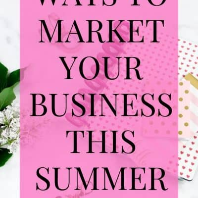 Tips For Marketing Your Business This Summer