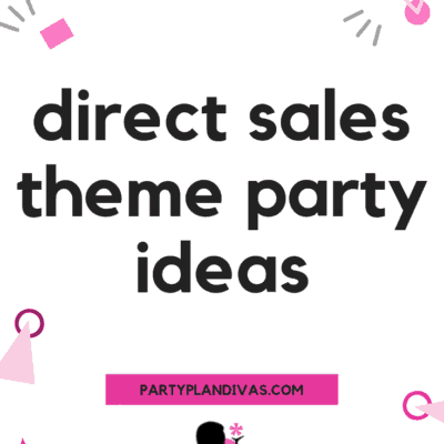 Direct Sales Theme Party Ideas
